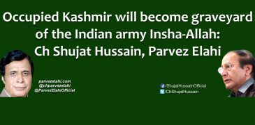 Occupied Kashmir will become graveyard of the Indian army Insha-Allah: Ch Shujat Hussain, Parvez Elahi
